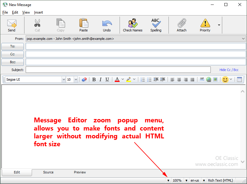 Zoom setting added to the Message Editor (status bar). Allows you to make fonts larger without actually modifying the font point size in the outgoing email.